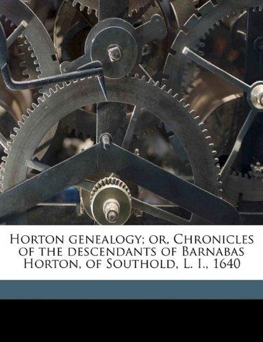 9781177579452: Horton genealogy; or, Chronicles of the descendants of Barnabas Horton, of Southold, L. I., 1640