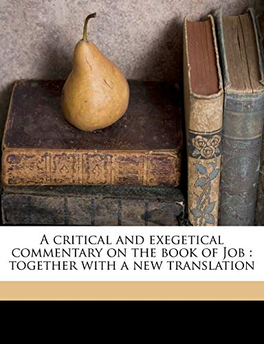 9781177582575: A critical and exegetical commentary on the book of Job: together with a new translation