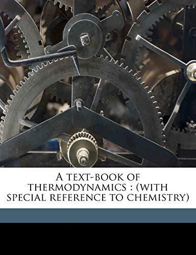 9781177586191: A text-book of thermodynamics: (with special reference to chemistry)