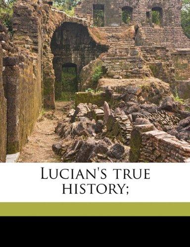 9781177598637: Lucian's true history;