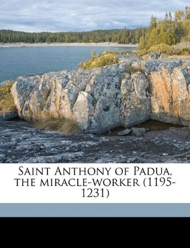 9781177602099: Saint Anthony of Padua, the miracle-worker (1195-1231)