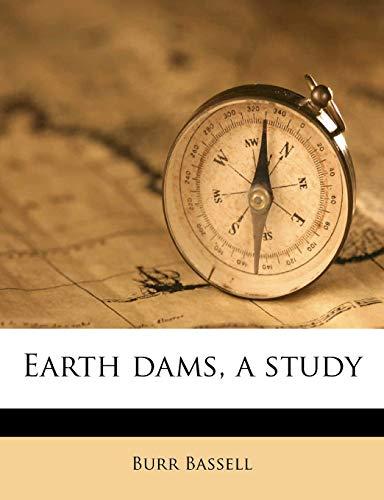 9781177610582: Earth dams, a study