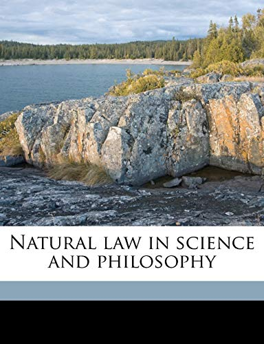 9781177614009: Natural law in science and philosophy