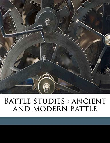 9781177623780: Battle studies: ancient and modern battle