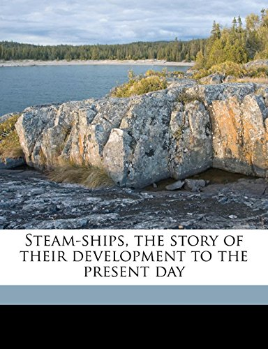 Steam-ships, the story of their development to the present day (1177641763) by Fletcher, R A