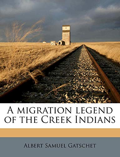 9781177649056: A migration legend of the Creek Indians