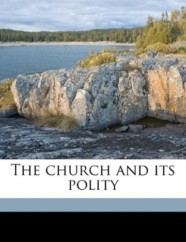 9781177661577: The church and its polity