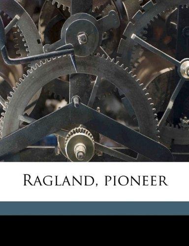 9781177665230: Ragland, pioneer
