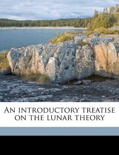 9781177684385: An introductory treatise on the lunar theory