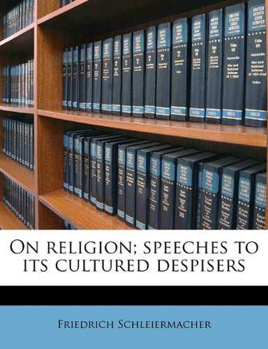 9781177686921: On religion; speeches to its cultured despisers