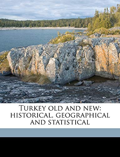 9781177691086: Turkey old and new: historical, geographical and statistical