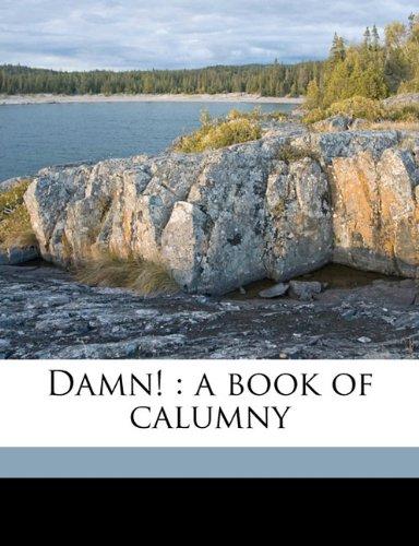 9781177692779: Damn!: a book of calumny