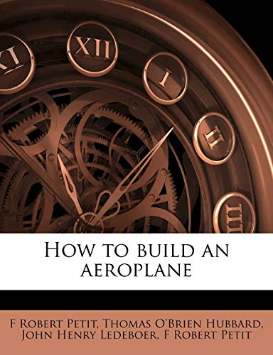 9781177695299: How to build an aeroplane
