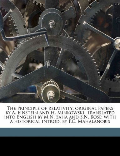 9781177698207: The principle of relativity; original papers by A. Einstein and H. Minkowski. Translated into English by M.N. Saha and S.N. Bose; with a historical introd. by P.C. Mahalanobis