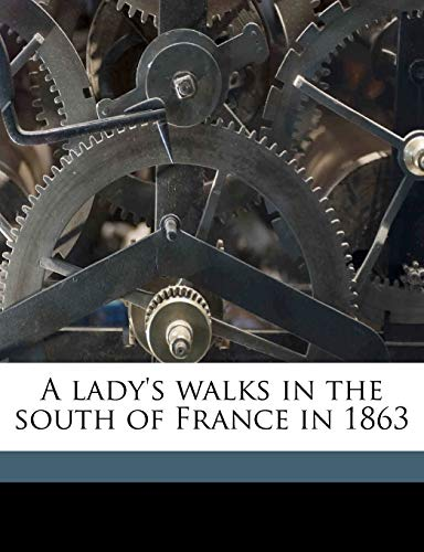 9781177702157: A lady's walks in the south of France in 1863