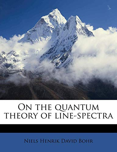 9781177708609: On the Quantum Theory of Line-Spectra