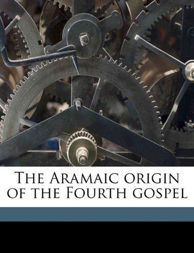 9781177710473: The Aramaic origin of the Fourth gospel