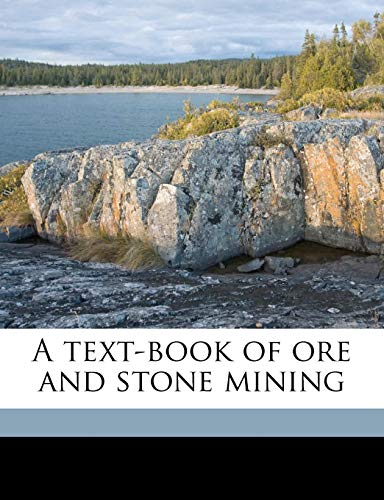 9781177741170: A text-book of ore and stone mining