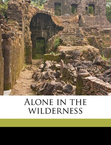 9781177754774: Alone in the wilderness