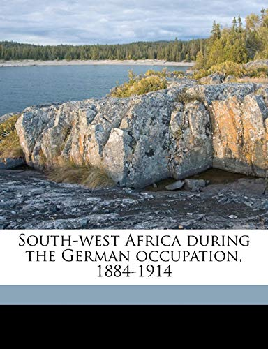 9781177756501: South-west Africa during the German occupation, 1884-1914