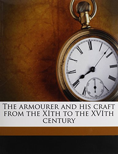 9781177757980: The armourer and his craft from the XIth to the XVIth century