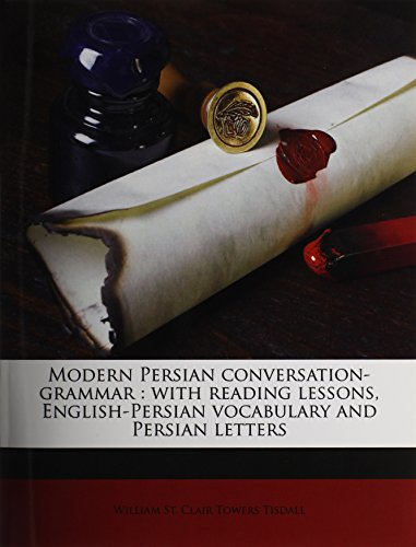 9781177759762: Modern Persian conversation-grammar: with reading lessons, English-Persian vocabulary and Persian letters