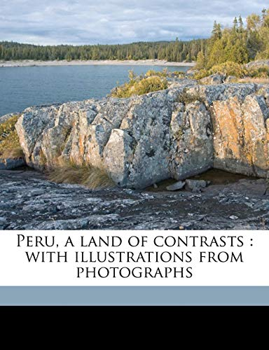 Peru, a land of contrasts: with illustrations from photographs (1177796058) by Millicent Todd Bingham