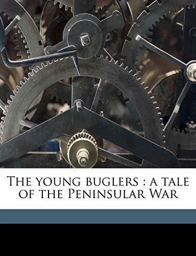 9781177803830: The young buglers: a tale of the Peninsular War