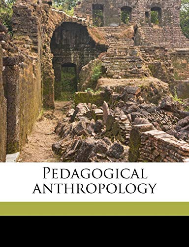 Pedagogical anthropology (1177812843) by Maria Montessori; Frederic Taber Cooper