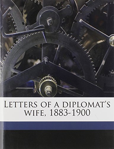 9781177847018: Letters of a diplomat's wife, 1883-1900