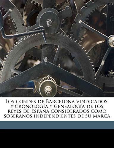 Los condes de Barcelona vindicados, y cronología