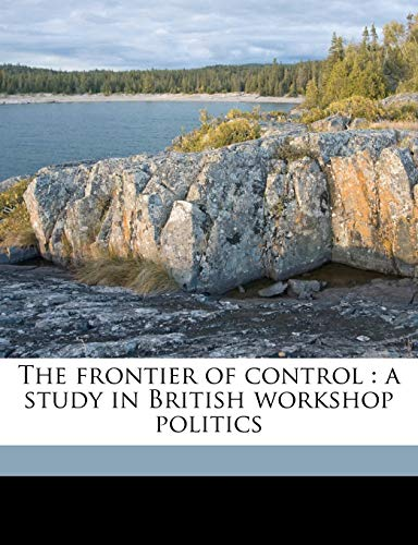 9781177883122: The frontier of control: a study in British workshop politics