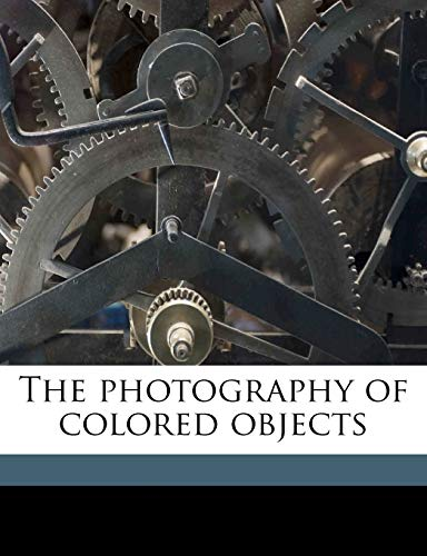 9781177916455: The photography of colored objects