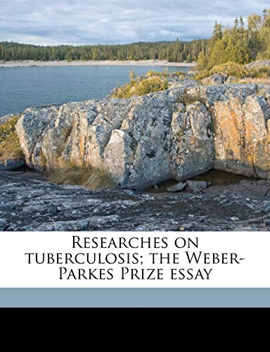 Researches on tuberculosis; the Weber-Parkes Prize essay (1177964317) by Arthur Ransome