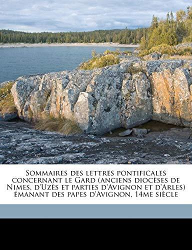 9781177987035: Sommaires Des Lettres Pontificales Concernant Le Gard (Anciens Dioceses de Nimes, D'Uzes Et Parties D'Avignon Et D'Arles) Emanant Des Papes D'Avignon,
