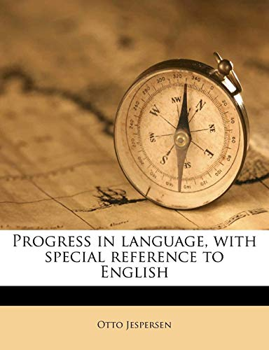 9781178018189: Progress in language, with special reference to English