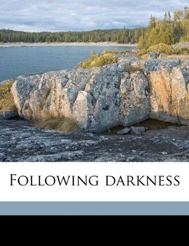 9781178033427: Following darkness