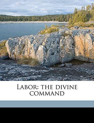 Labor: the divine command (1178041530) by Leo Tolstoy; Timofei Mikhailovich Bondarev; Mary Cruger