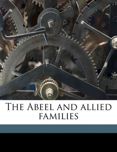 9781178076523: The Abeel and allied families