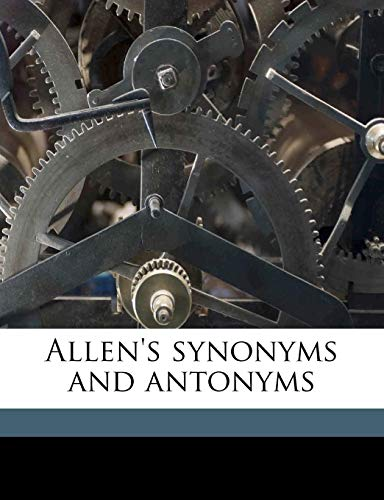 9781178082388: Allen's synonyms and antonyms
