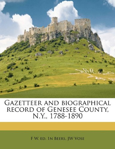 9781178099171: Gazetteer and biographical record of Genesee County, N.Y., 1788-1890