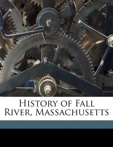 9781178111347: History of Fall River, Massachusetts
