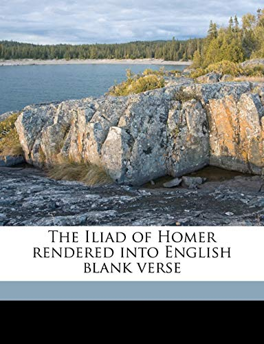 9781178116090: The Iliad of Homer Rendered Into English Blank Verse