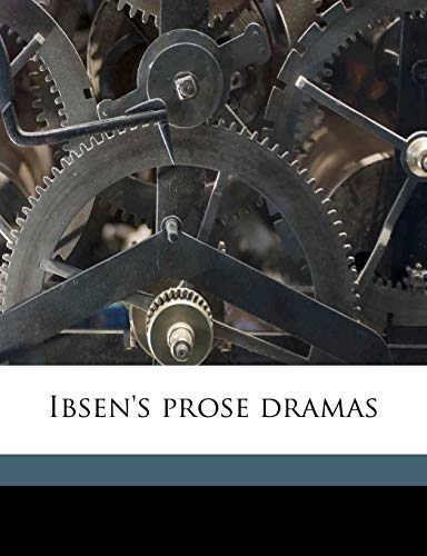 Ibsen's prose dramas Volume 3 (1178116786) by Ibsen, Henrik; Archer, William; Aveling, Eleanor Marx