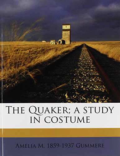 9781178126914: The Quaker; a study in costume