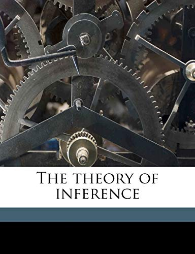 9781178131178: The theory of inference