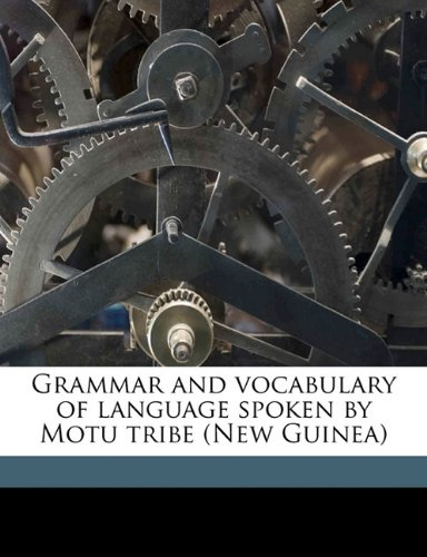 9781178137828: Grammar and vocabulary of language spoken by Motu tribe (New Guinea)