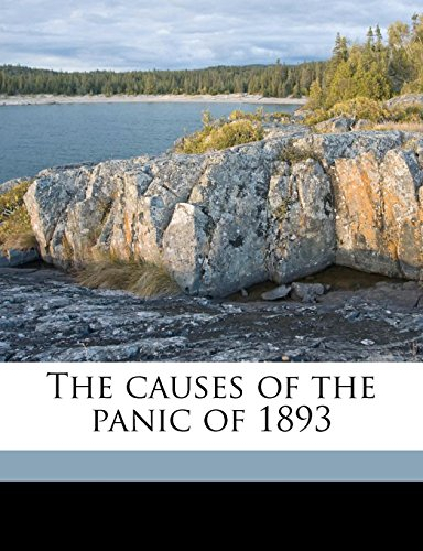 9781178139068: The causes of the panic of 1893