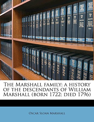 9781178145182: The Marshall family; a history of the descendants of William Marshall (born 1722; died 1796)