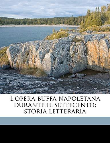 L`opera buffa napoletana durante il settecento; storia